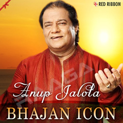 Anup Jalota - Bhajan Icon songs