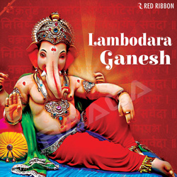 Listen to Om Gan Ganpataye songs from Lambodara Ganesh