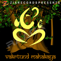 Listen to Vakratunda Mahakaya songs from Vakratunda Mahakaya