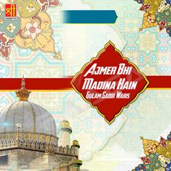 Ajmer Bhi Madina Hain songs
