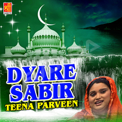 Listen to Mere Sabir To Hai Khuda Wale songs from Dyare Sabir
