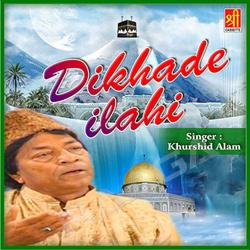 Dikhade Ilahi songs