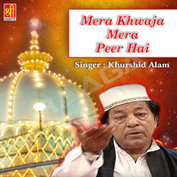 Listen to Kismat Meri Chamkade Oo Rabba songs from Mera Khwaja Mera Peer Hai