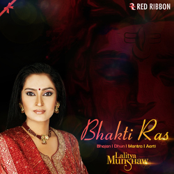 Bhakti Ras By Lalitya Munshaw songs