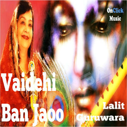 Vaidehi Ban Jaoo songs