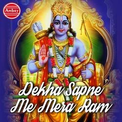 Dekha Sapne Me Mera Ram songs
