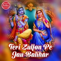 Teri Zulfon Pe Jau Balihar songs