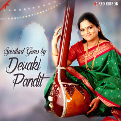 Spiritual Gems By Devaki Pandit songs