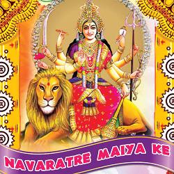 Navaratre Maiya Ke songs