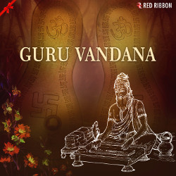 Listen to Guru Para Brahma - Shlokas And Dhuns songs from Guru Vandana