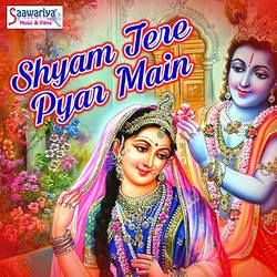 Shyam Tere Pyar Main songs