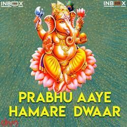Prabhu Aaye Hamare Dwaar songs