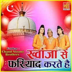 Khwaja Se Fariyaad Karte Hai songs