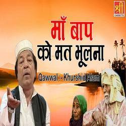 Maa Baap Ko Mat Bhulna songs