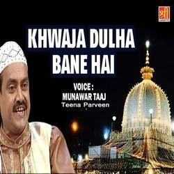 Khwaja Dulha Bane Hai songs