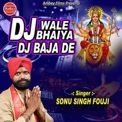 Dj Wale Bhaiya Dj Baja De songs