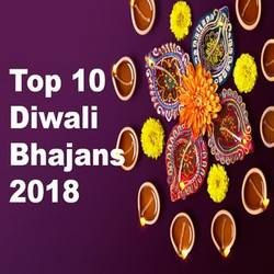 Top 10 Diwali Bhajans 2018 songs