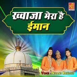 Khwaja Mera Hai Imaan songs