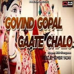 Govind Gopal Gaate Chalo songs