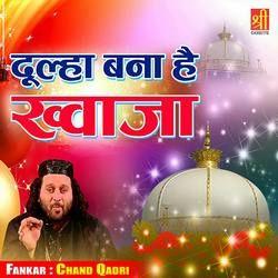 Dulha Bana Hai Khwaja songs