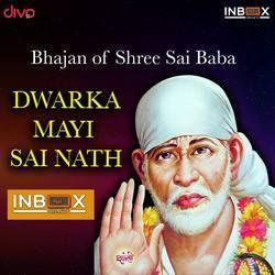Dwarka Mai Sai Nath songs