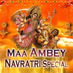 Maa Ambey Navratri Special songs