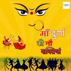 Maa Durga Ki Nau Shaktiya songs