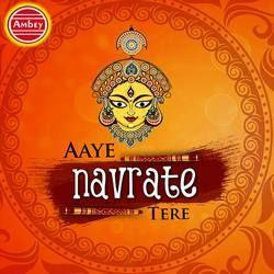 Aaye Navratre Tere songs