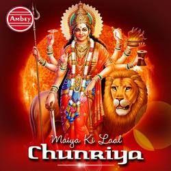 Maiya Ki Laal Chunriya songs