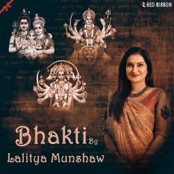 Bhakti By Lalitya Munshaw songs