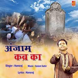Anjam Qabra Ka songs