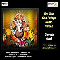 Om Gan Gan Pataye Namo Namah Ganesh Aarti songs