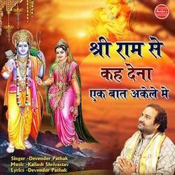 Shri Ram Se Keh Dena Ek Baat Akele Me songs