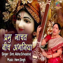 Prabhu Naachat Beech Anganiya songs