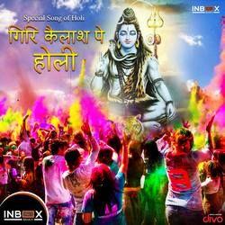 Giri Kailash Pe Holi songs