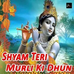 Shyam Teri Murli Ki Dhun songs