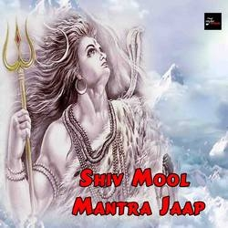 Shiv Mool Mantra Jaap songs