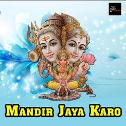 Mandir Jaya Karo songs