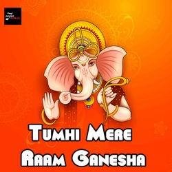 Tumhi Mere Raam Ganesha songs