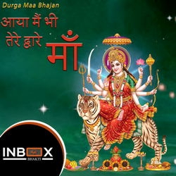 Aaya Mai Bhi Tere Dware Maa songs