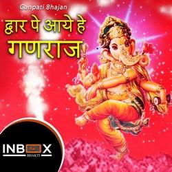 Dwar Pe Aaye Hai Ganraja songs