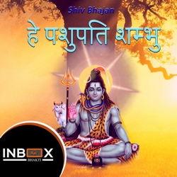 Hey Pashupati Shambhu songs