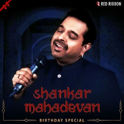 Shankar Mahadevan Birthday Special songs