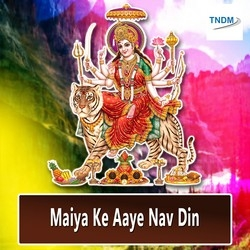 Maiya Ke Aaye Nav Din songs