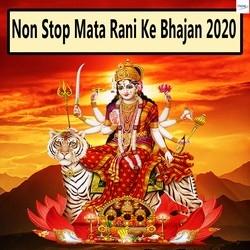 Non Stop Mata Rani Ke Bhajan 2020 songs