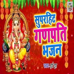 Listen to Super Hit Ganpati Bhajan songs from Super Hit Ganpati Bhajan