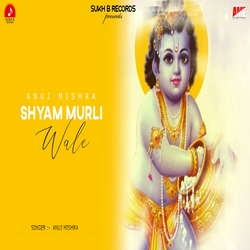 Shyam Murli Wale songs