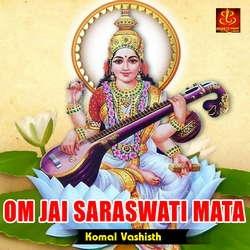 Listen to Om Jai Saraswati Mata songs from Om Jai Saraswati Mata