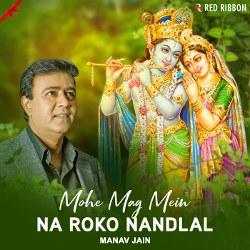 Mohe Mag Mein Na Roko Nandlal songs