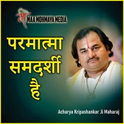 Parmatma Samdarshi Hai songs